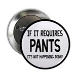 If It Requires Pants Funny 2.25