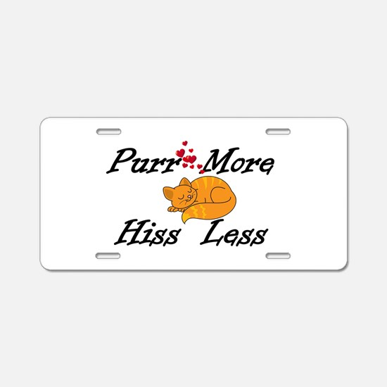 Purr More Hiss Less Aluminum License Plate