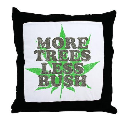 More Trees Less Bush Throw Pillow