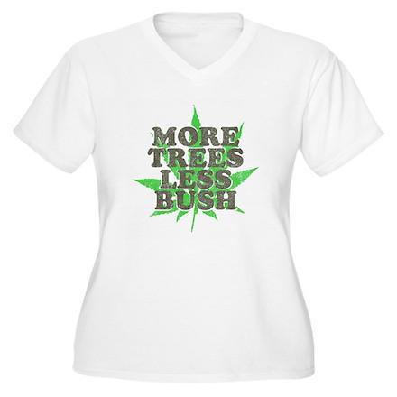 More Trees Less Bush T-Shirt