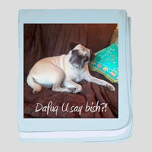 Dafuq U say bish?! baby blanket