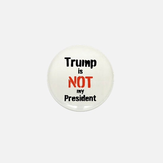 Trump is not my president, Mini Button