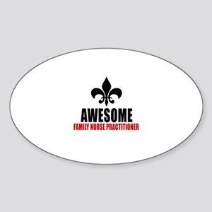 Awesome Family Nurse Practitioner Sticker (Oval)