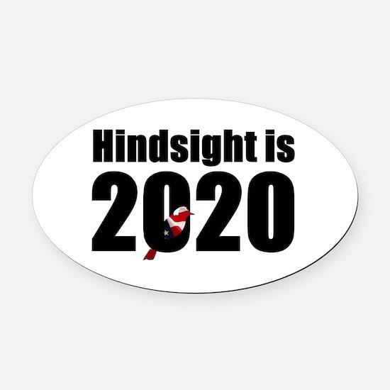 Hindsight is 2020 - Bernie Bird Oval Car Magnet