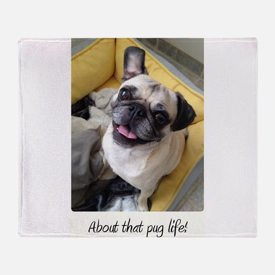 About that pug life! 1 Throw Blanket