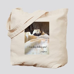 Low key stalking you I might be Tote Bag