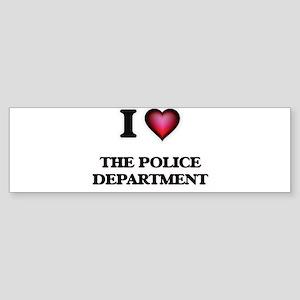 I love The Police Department Bumper Sticker
