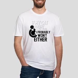 If My Cat Doesn't Like You T Shirt T-Shirt