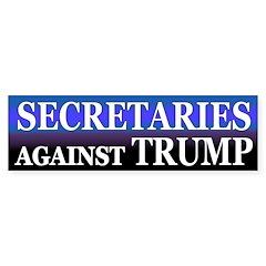 Secretaries Against Trump Bumper Bumper Sticker