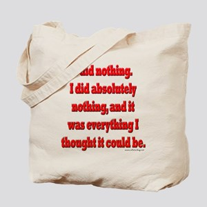 Office Space I Did Nothing Tote Bag
