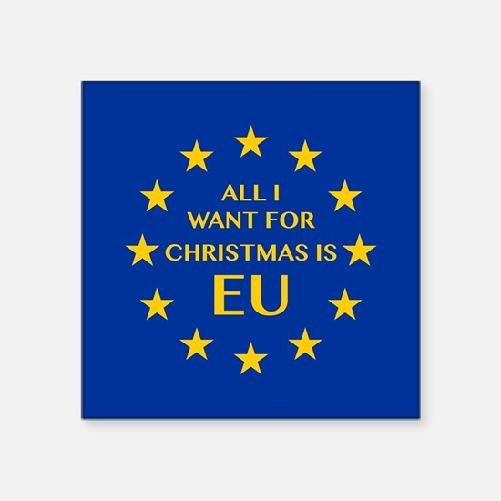 All I want for Christmas is EU Sticker