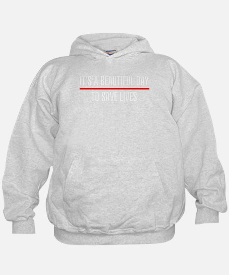 Its a Beautiful Day to Save Live Sweatshirt