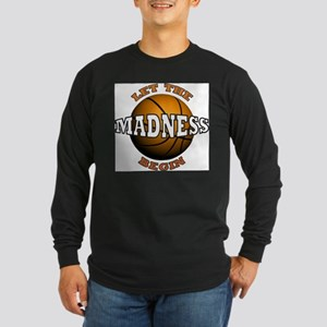 Madness Begins - Long Sleeve T-Shirt