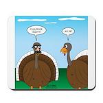 Turkey in Glasses Mousepad