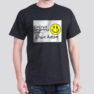 I'm Not Ignoring You, I Have Autism T-Shirt