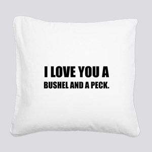 Love You Bushel Peck Square Canvas Pillow