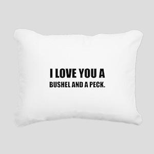 Love You Bushel Peck Rectangular Canvas Pillow