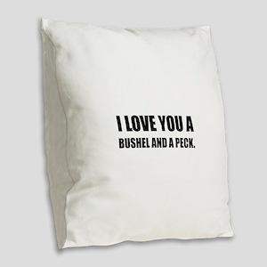 Love You Bushel Peck Burlap Throw Pillow