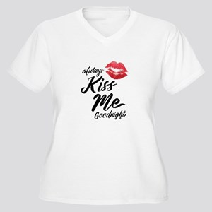 Always Kiss Me Goodnight! Plus Size T-Shirt
