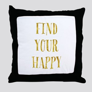 Gold Find Your Happy Throw Pillow