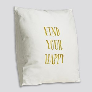 Gold Find Your Happy Burlap Throw Pillow
