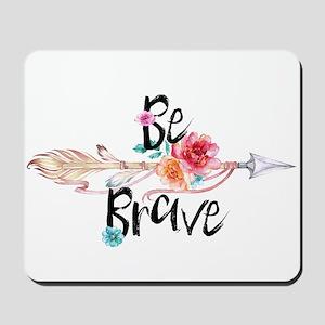 Be Brave Floral Arrow Mousepad