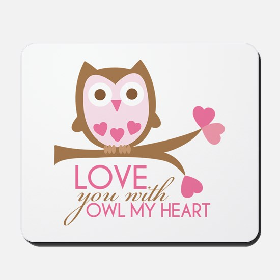 Love You With OWL My Heart Mousepad
