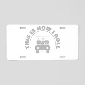 Golf Humor How I Roll Aluminum License Plate
