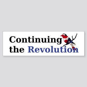 Continuing the Revolution Bumper Sticker