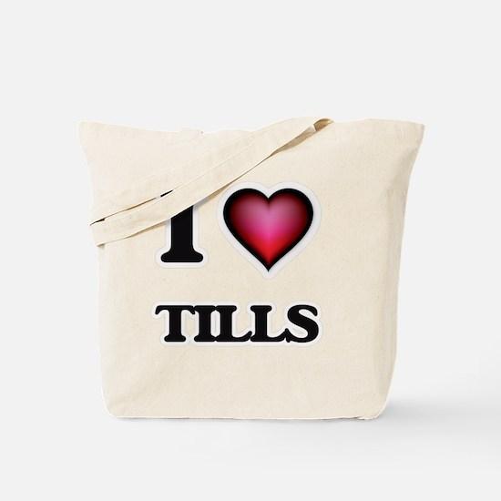 I love Tills Tote Bag