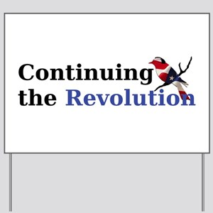 Continuing the Revolution Yard Sign