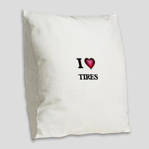 I love Tires Burlap Throw Pillow