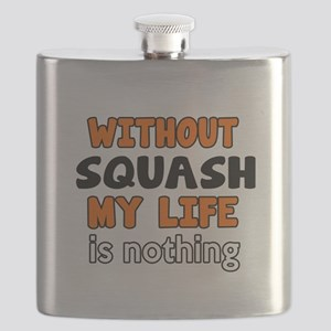 Without Squash My Life Is Nothing Flask