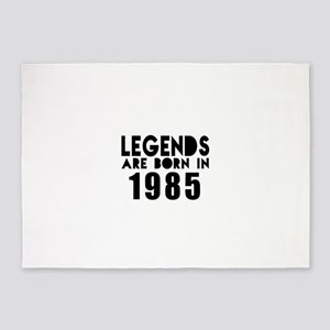 Legends Are Born In 1985 5'x7'Area Rug