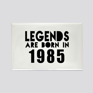 Legends Are Born In 1985 Rectangle Magnet