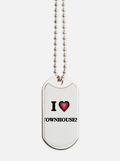 I love Townhouses Dog Tags