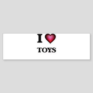 I love Toys Bumper Sticker