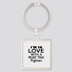 I Am In Love With Muay Thai Fighte Square Keychain