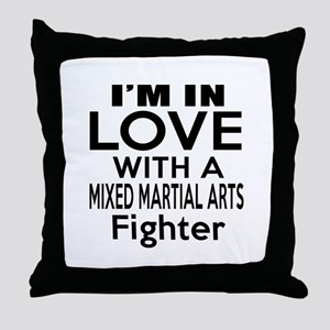 I Am In Love With Mixed Martial Arts Throw Pillow