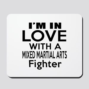 I Am In Love With Mixed Martial Arts Fig Mousepad