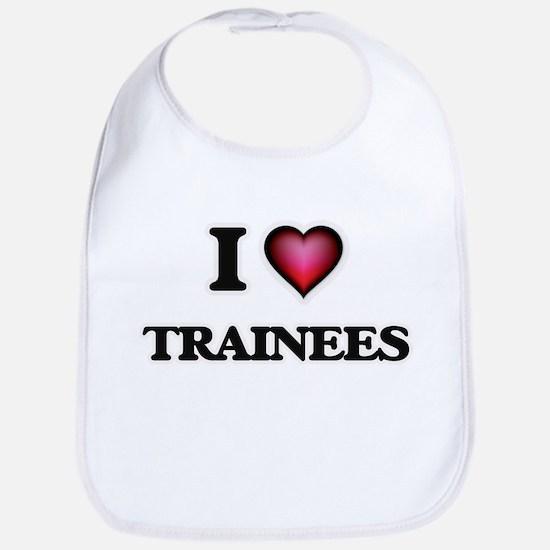 I love Trainees Baby Bib