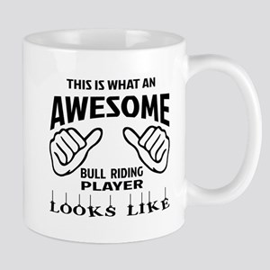 This is what an awesome Bull Riding pla Mug
