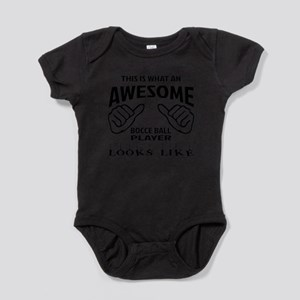 This is what an awesome Bocce ball p Baby Bodysuit