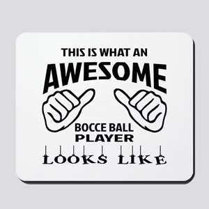 This is what an awesome Bocce ball playe Mousepad
