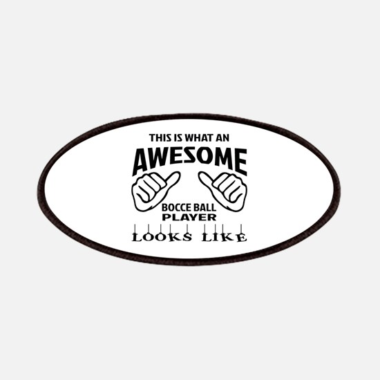 This is what an awesome Bocce ball player Patch