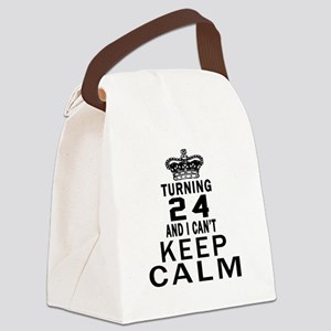 Turning 24 And I Can Not Keep Cal Canvas Lunch Bag