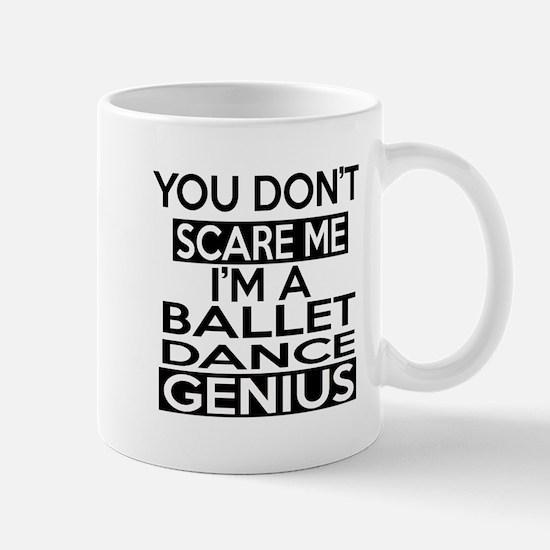 You Do Not Ballet Me Dance Genius Mug
