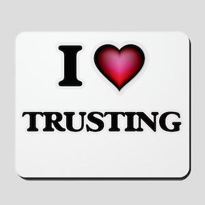 I love Trusting Mousepad