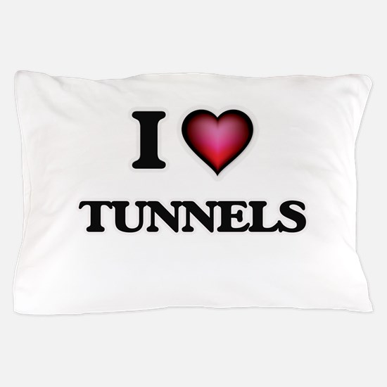 I love Tunnels Pillow Case