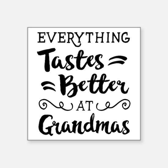 Everything Tastes Better at Grandmas Sticker